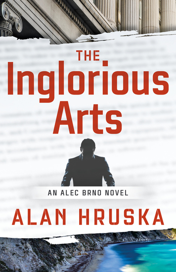 The Inglorious Arts - An Alec Brno Novel - cover