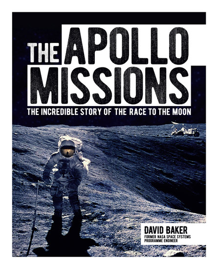 The Apollo Missions - The Incredible Story of the Race to the Moon - cover