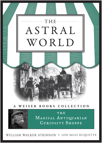 The Astral World - Magical Antiquarian A Weiser Books Collection - cover