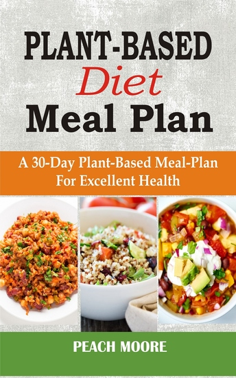 Plant-Based Diet Meal Plan - A 30-Day Plant-Based Meal-Plan For Excellent Health - cover