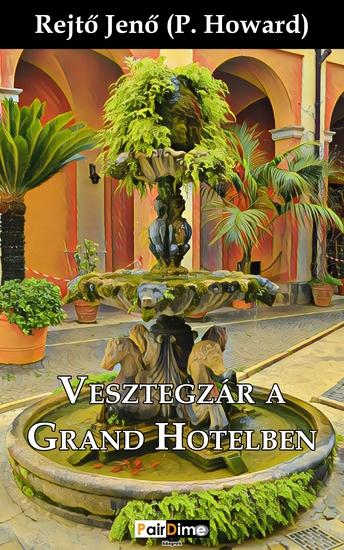 Vesztegzár a Grand Hotelben - cover