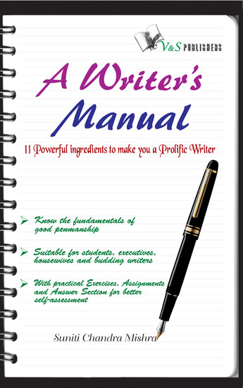 A Writer's Manual - 11 powerful ingredients to make you a prolific writer - cover