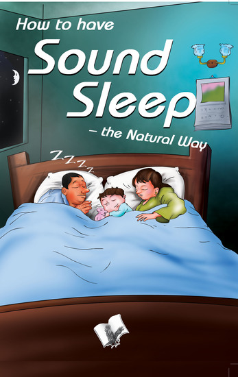 How To Have Sound Sleep - The Natural Way - Simple ideas that effectively induce sleep - cover
