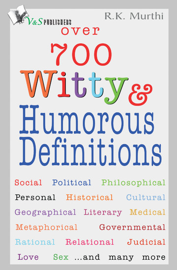 Over 700 Witty & Humorous definitions - Ways to live happily - cover