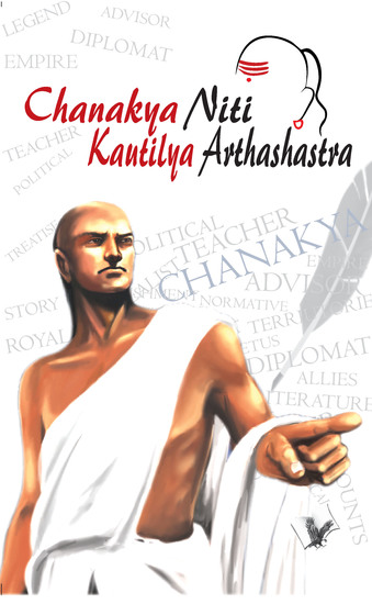 Chanakya Nithi Kautilaya Arthashastra - The principles he effectively applied on politics administration statecraft espionage diplomacy - cover