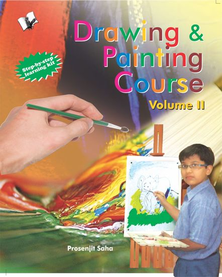 Drawing & Painting Course Volume - Ii (Free Watercolours & Paintbrush) - A practical course to learn how to draw lines sketches figures composites - using water colour - cover