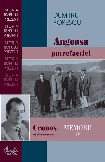 Cronos autodevorandu-se Memorii vol IV Angoasa putrefactiei - cover