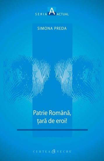 Patrie romana tara de eroi! - cover