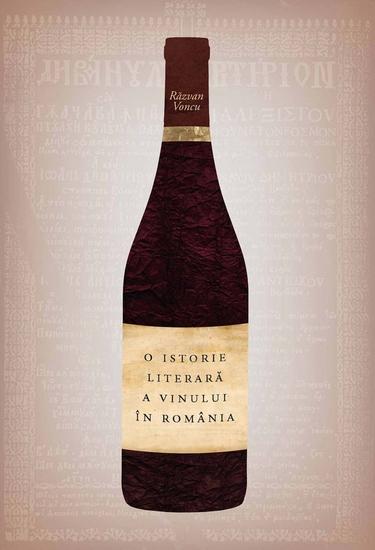 O istorie literara a vinului in Romania - cover