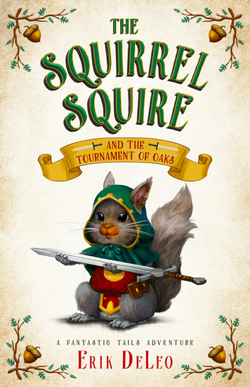 The Squirrel Squire - and the Tournament of Oaks - cover