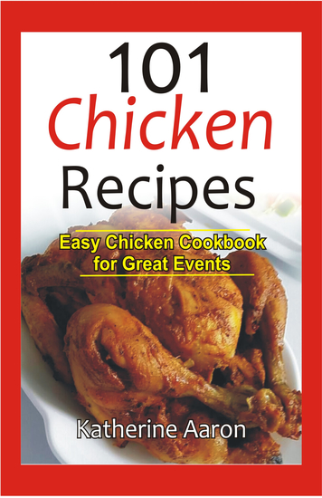 101 Chicken Recipes - Easy Chicken Cookbook for Great Events - cover