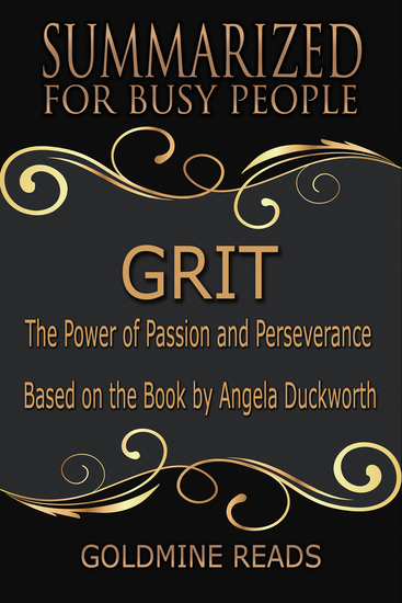 Grit - Summarized for Busy People - The Power of Passion and Perseverance: Based on the Book by Angela Duckworth - cover