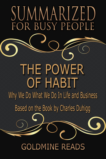 The Power of Habit - Summarized for Busy People - Why We Do What We Do In Life and Business: Based on the Book by Charles Duhigg - cover
