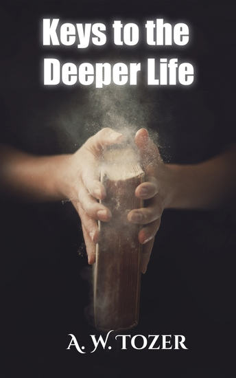 Keys to the Deeper Life - cover