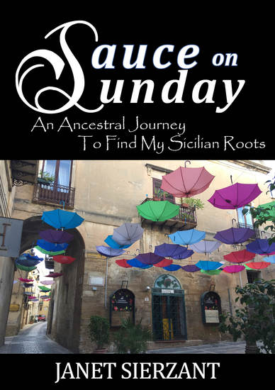 Sauce on Sunday - An Ancestral Journey to Find My Sicilian Roots - cover