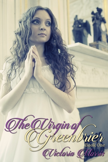 The Virgin of Greenbrier - The Greenbrier Trilogy Book I - cover