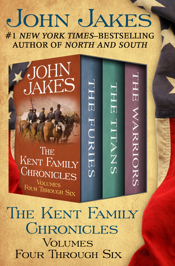 The Kent Family Chronicles Volumes Four Through Six - The Furies The Titans and The Warriors - cover