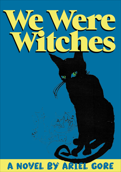 We Were Witches - A Novel - cover