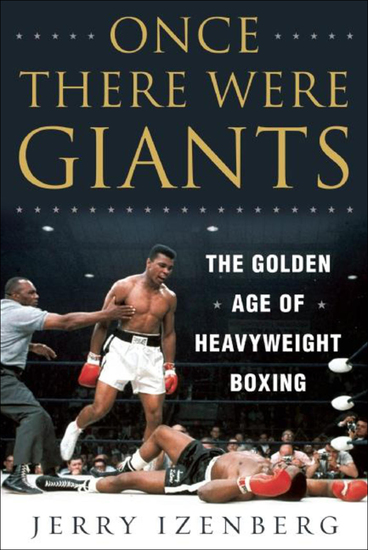 Once There Were Giants - The Golden Age of Heavyweight Boxing - cover