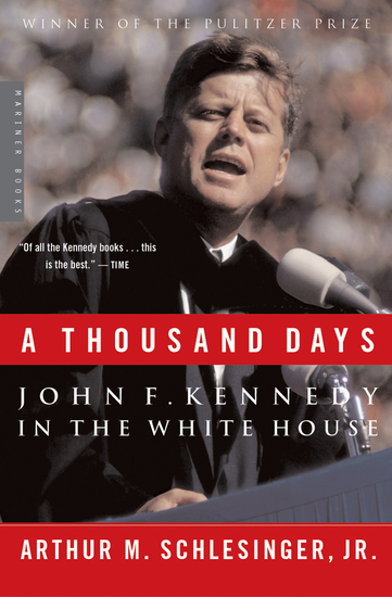 A Thousand Days - John F Kennedy in the White House - cover