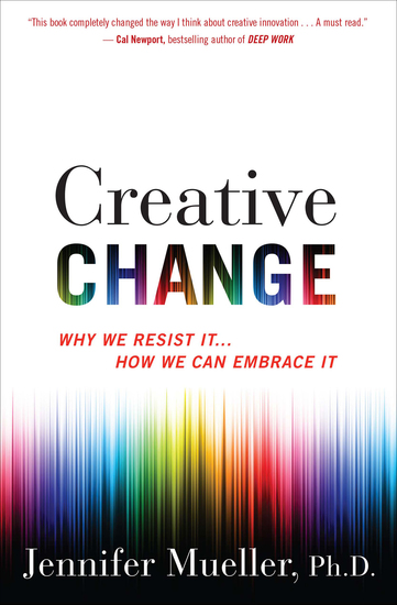 Creative Change - Why We Resist It    How We Can Embrace It - cover