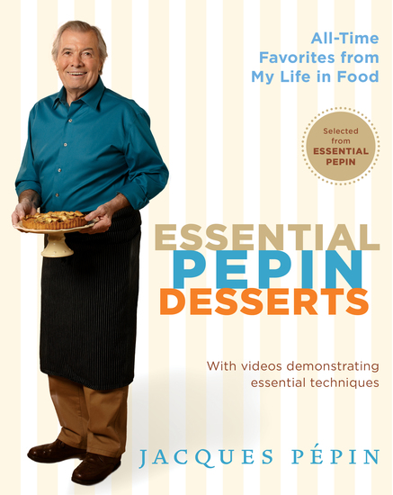 Essential Pepin Desserts - 160 All-Time Favorites from My Life in Food - cover