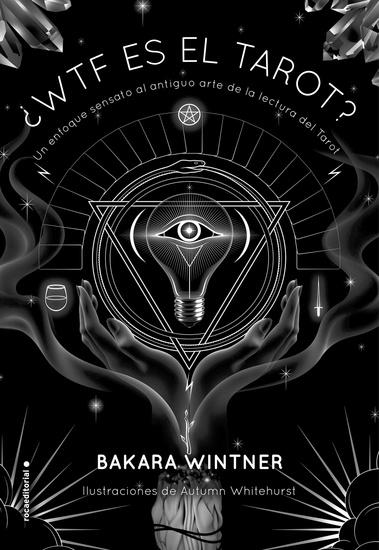 ¿WTF es el Tarot? - Un enfoque sensato al antiguo arte de la lectura del Tarot - cover