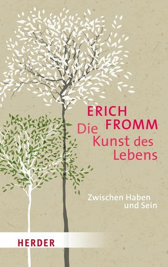 Die Kunst des Lebens - Zwischen Haben und Sein - cover