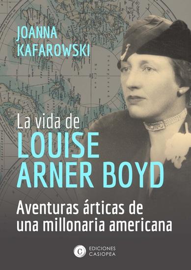 La vida de Louise Arner Boyd - Las aventuras árticas de una millonaria americana - cover
