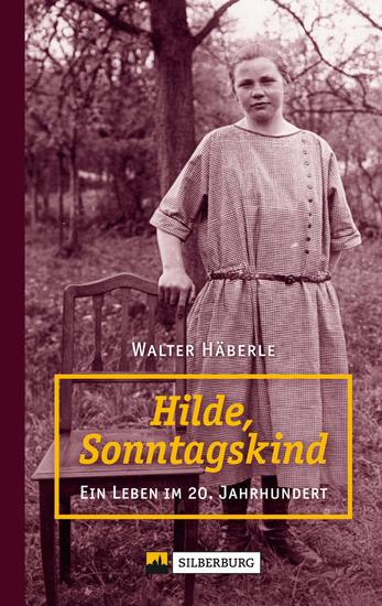 Hilde Sonntagskind - Ein Leben im 20 Jahrhundert - cover