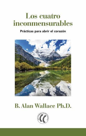Los cuatro inconmensurables - Prácticas para abrir el corazón - cover