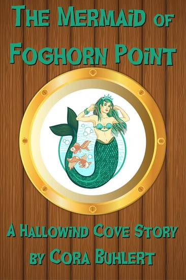 The Mermaid of Foghorn Point - Hallowind Cove #4 - cover