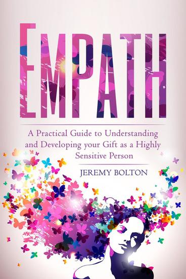 Empath: A Practical Guide to Understanding and Developing Your Gift as a Highly Sensitive Person (Empath Series Book 1) - cover