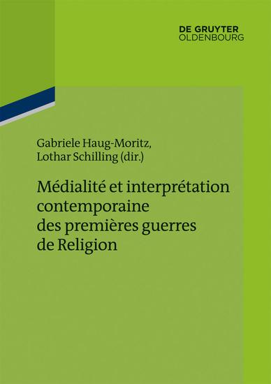 Médialité et interprétation contemporaine des premières guerres de Religion - cover