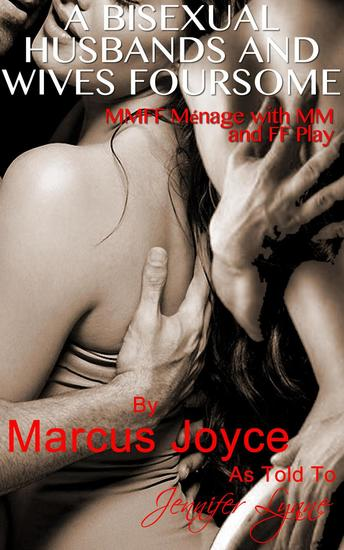 A Bisexual Husbands and Wives Foursome: MMFF Ménage with MM and FF Play - cover