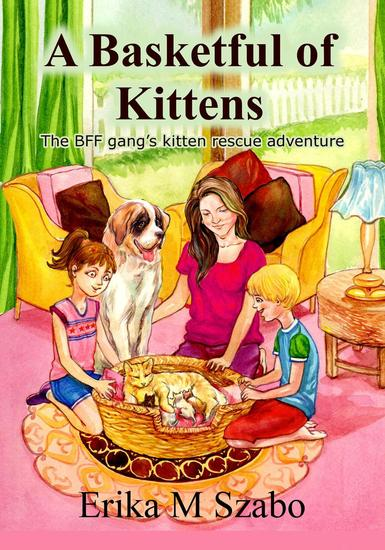 A Basketful of Kittens: The BFF Gang's Kitten Rescue Adventure - cover