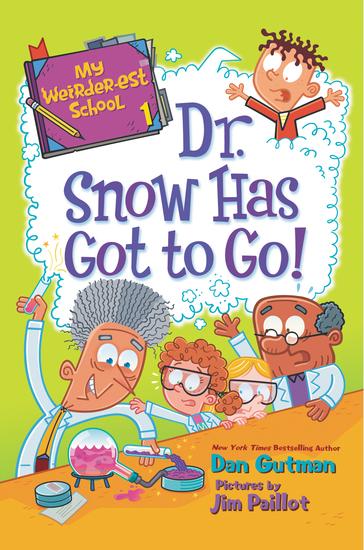 My Weirder-est School #1: Dr Snow Has Got to Go! - cover
