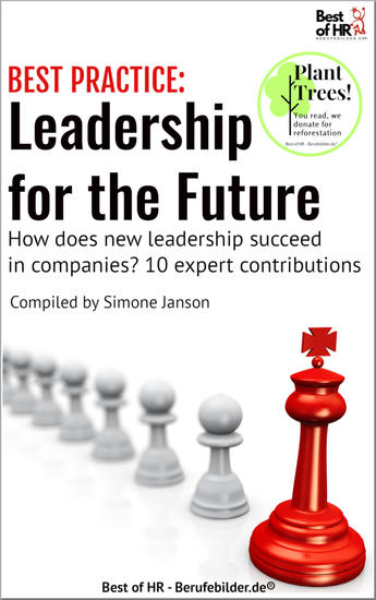 [BEST PRACTICE] Leadership for the Future - How does new Leadership succeed in companies? 10 expert contributions - cover