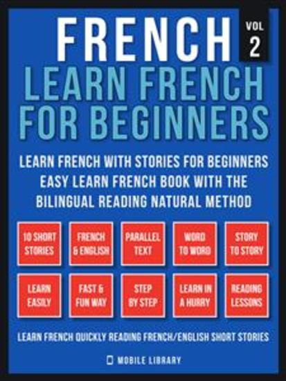 French - Learn French for Beginners - Learn French With Stories for Beginners (Vol 2) - Easy Learn French Book with 10 stories to learn French with the Bilingual Reading natural method - cover