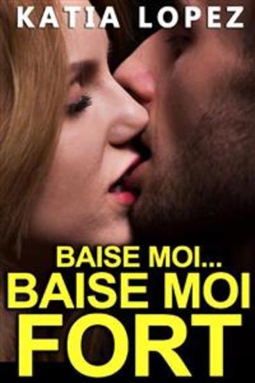 Baise Moi Fort - Histoire de SEXE Hard Nouvelle Érotique - cover