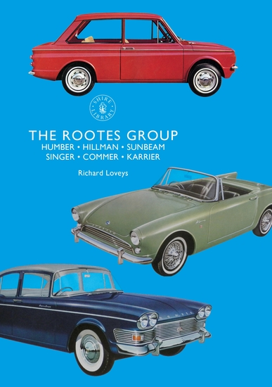The Rootes Group - Humber Hillman Sunbeam Singer Commer Karrier - cover