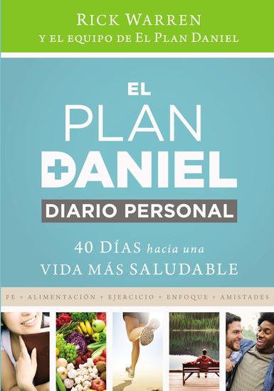 El plan Daniel diario personal - 40 días hacia una vida más saludable - cover