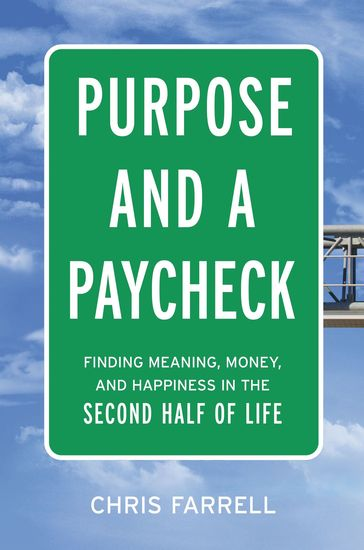 Purpose and a Paycheck - Finding Meaning Money and Happiness in the Second Half of Life - cover