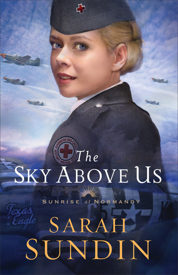 The Sky Above Us (Sunrise at Normandy Book #2) - cover