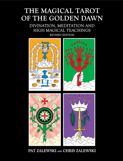 The Magical Tarot of the Golden Dawn - Divination Meditation and High Magical Teachings Revised Edition - cover