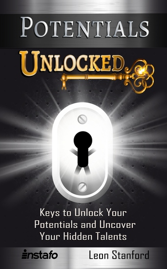 Potentials Unlocked - Keys to Unlock Your Potentials and Uncover Your Hidden Talents - cover