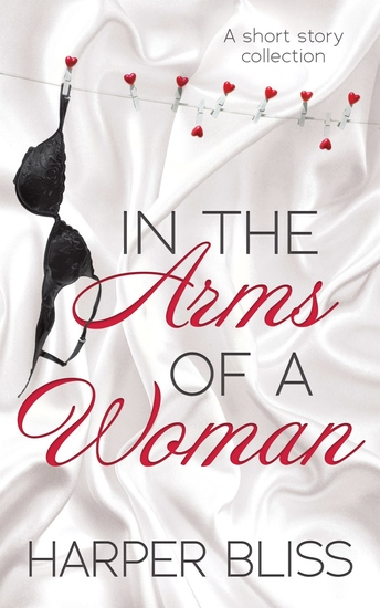 In the Arms of a Woman - A Short Story Collection - cover