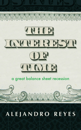 The Interest of Time - A Great Balance Sheet Recession - cover