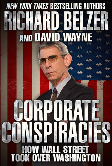 Corporate Conspiracies - How Wall Street Took Over Washington - cover