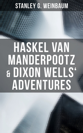 Haskel Van Manderpootz & Dixon Wells' Adventures - The Worlds of If The Ideal & The Point of View - cover